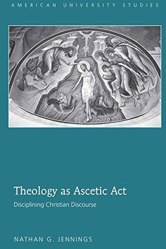 Theology as Ascetic Act: Nathan G. Jennings