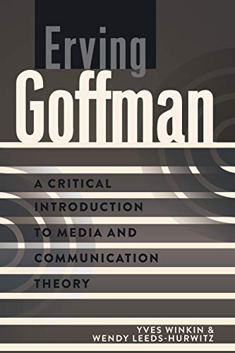 9781433109935: Erving Goffman: A Critical Introduction to Media and Communication Theory