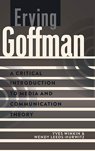 9781433109942: Erving Goffman: A Critical Introduction to Media and Communication Theory