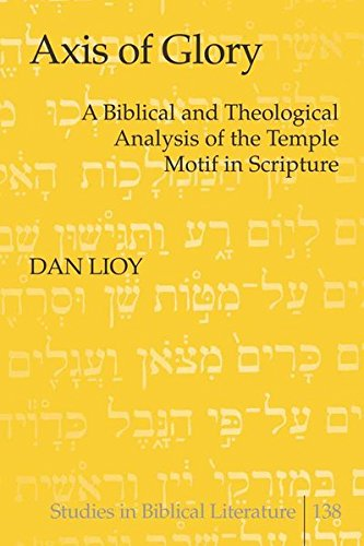9781433110122: Axis of Glory: A Biblical and Theological Analysis of the Temple Motif in Scripture (Studies in Biblical Literature)
