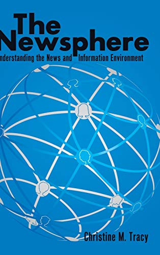 9781433110429: The Newsphere: Understanding the News and Information Environment