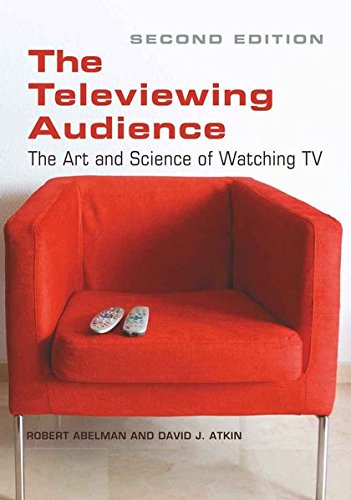 The Televiewing Audience: The Art and Science of Watching TV (Hardcover): Robert Abelman; David J. ...