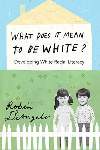 What Does It Mean to Be White?: Diangelo, Robin