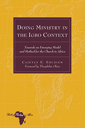Doing Ministry in the Igbo Context (Bible & Theology in Africa) (Bible and Theology in Africa):...