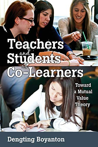 9781433111785: Teachers and Students as Co-Learners: Toward a Mutual Value Theory (Educational Psychology)