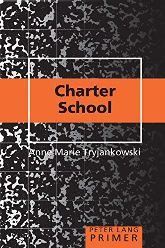 9781433111884: Charter School Primer (Peter Lang Primer)