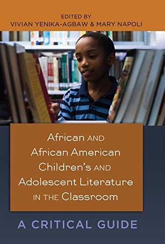 African and African American Children's and Adolescent Literature in the Classroom: A Critical...