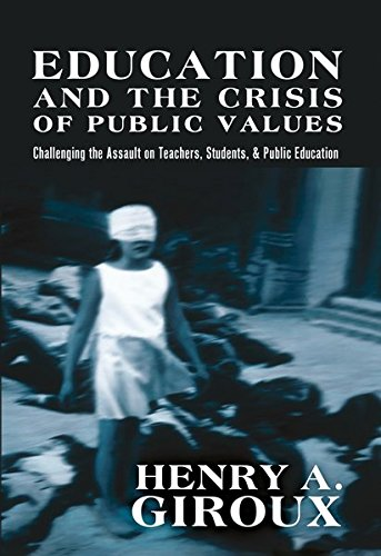 Education and the Crisis of Public Values (Counterpoints) (1433112167) by Henry A. Giroux