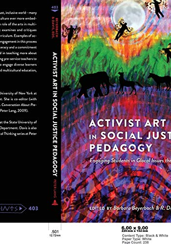 9781433112300: Activist Art in Social Justice Pedagogy: Engaging Students in Glocal Issues through the Arts (Counterpoints)