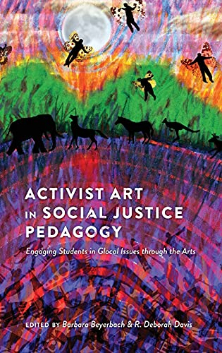 9781433112317: Activist Art in Social Justice Pedagogy: Engaging Students in Glocal Issues through the Arts (Counterpoints)