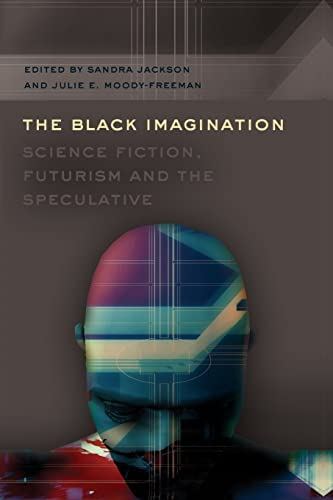 9781433112416: The Black Imagination: Science Fiction, Futurism and the Speculative (Black Studies and Critical Thinking)