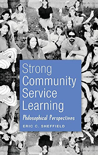 9781433112447: Strong Community Service Learning: Philosophical Perspectives (Adolescent Cultures, School, and Society)