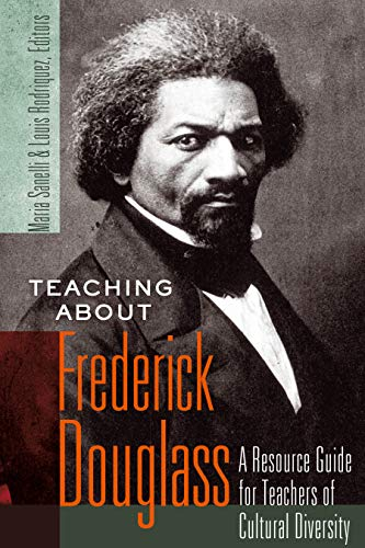 Teaching about Frederick Douglass: A Resource Guide