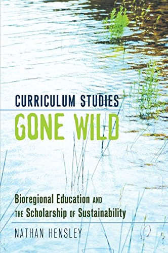 9781433112959: Curriculum Studies Gone Wild: Bioregional Education and the Scholarship of Sustainability (Complicated Conversation)