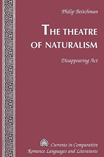 9781433112973: The Theatre of Naturalism: Disappearing Act (Currents in Comparative Romance Languages and Literatures)