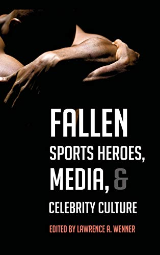 9781433112997: Fallen Sports Heroes, Media, Celebrity Culture (Education Management: Contexts, Constituents, and Communitie)