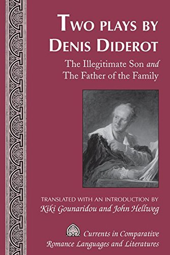 Two Plays by Denis Diderot: The Illegitimate Son and The Father of the Family- Translated with an Introduction by Kiki Gounaridou and John Hellweg ... Romance Languages and Literatures) (9781433113635) by Gounaridou, Kiki; Hellweg, John