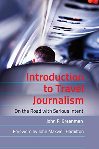 9781433114199: Introduction to Travel Journalism: On the Road with Serious Intent (Mass Communication and Journalism)
