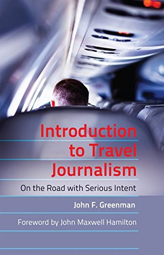 9781433114205: Introduction to Travel Journalism: On the Road with Serious Intent (Mass Communication and Journalism)