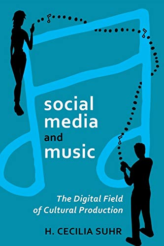 social media and music: The Digital Field: Suhr, H. Cecilia