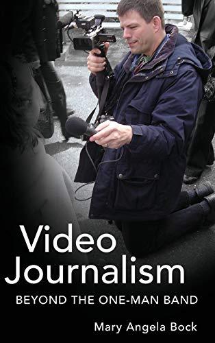 9781433114540: Video Journalism: Beyond the One-Man Band (Mass Communication and Journalism)