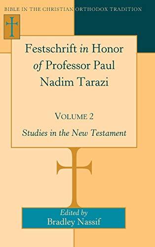 Festschrift in Honor of Professor Paul Nadim Tarazi- Volume 2: Studies in the New Testament (...
