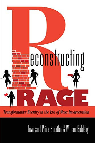 9781433114724: Reconstructing Rage: Transformative Reentry in the Era of Mass Incarceration (Black Studies and Critical Thinking)