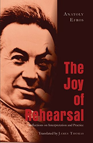 9781433114809: The Joy of Rehearsal: Reflections on Interpretation and Practice- Translated by James Thomas