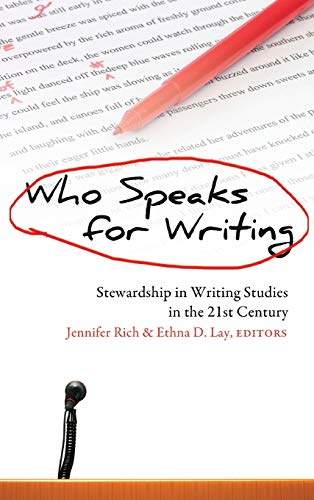 9781433114878: Who Speaks for Writing: Stewardship in Writing Studies in the 21st Century