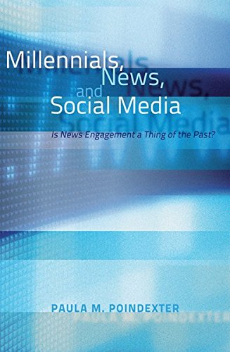 9781433114977: Millennials, News, and Social Media: Is News Engagement a Thing of the Past?