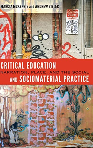9781433115059: Critical Education and Sociomaterial Practice: Narration, Place, and the Social ([Re]thinking Environmental Education)