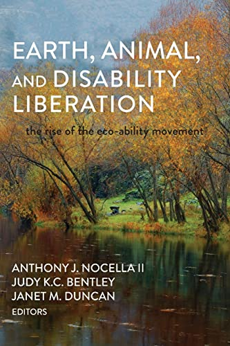 9781433115066: Earth, Animal, and Disability Liberation: The Rise of the Eco-Ability Movement