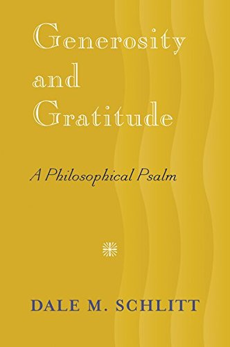 Generosity and Gratitude A Philosophical Psalm: Schlitt, Dale M.