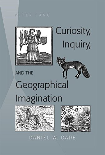 9781433115417: Curiosity, Inquiry, and the Geographical Imagination
