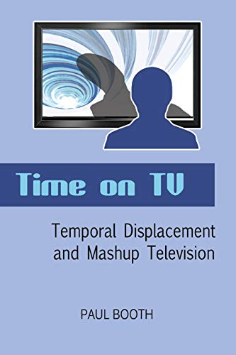 9781433115691: Time on TV: Temporal Displacement and Mashup Television