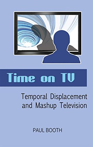9781433115707: Time on TV: Temporal Displacement and Mashup Television