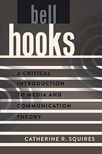 9781433115868: bell hooks: A Critical Introduction to Media and Communication Theory