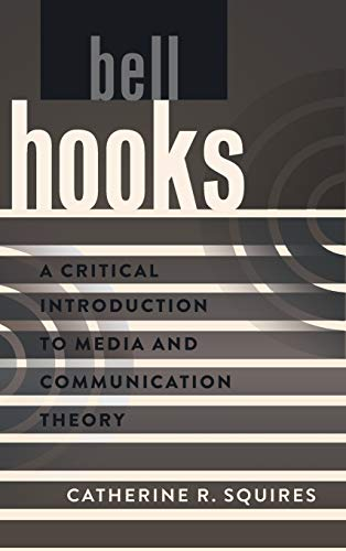 9781433115875: bell hooks: A Critical Introduction to Media and Communication Theory