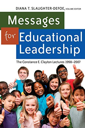 9781433116308: Messages for Educational Leadership: The Constance E. Clayton Lectures 1998-2007 (Black Studies and Critical Thinking)