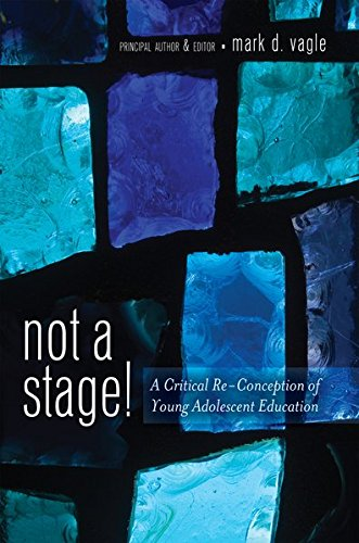 9781433116339: Not a Stage!: A Critical Re-Conception of Young Adolescent Education (Adolescent Cultures, School, and Society)