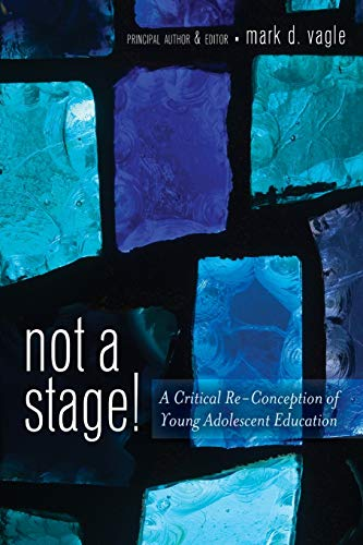 9781433116346: Not a Stage!: A Critical Re-Conception of Young Adolescent Education (Adolescent Cultures, School, and Society)