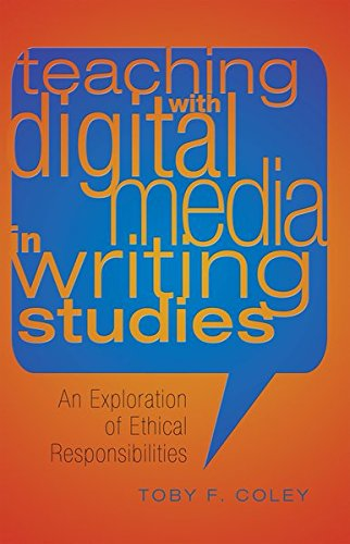 9781433116445: Teaching with Digital Media in Writing Studies: An Exploration of Ethical Responsibilities (Studies in Composition and Rhetoric)