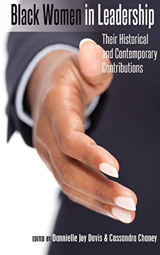 9781433116520: Black Women in Leadership: Their Historical and Contemporary Contributions (Black Studies and Critical Thinking)