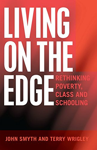 9781433116537: Living on the Edge: Rethinking Poverty, Class and Schooling (Adolescent Cultures, School, and Society)