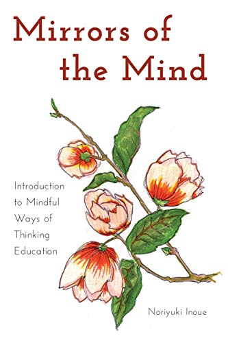 9781433116544: Mirrors of the Mind: Introduction to Mindful Ways of Thinking Education (Educational Psychology)