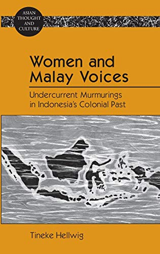 9781433116568: Women and Malay Voices: Undercurrent Murmurings in Indonesia's Colonial Past (Asian Thought and Culture)