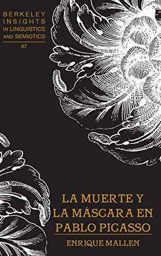 9781433116681: La muerte y la máscara en Pablo Picasso (Berkeley Insights in Linguistics and Semiotics) (Spanish Edition)