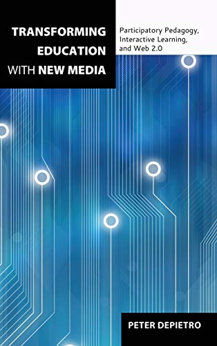 9781433117930: Transforming Education with New Media: Participatory Pedagogy, Interactive Learning, and Web 2.0 (Counterpoints)