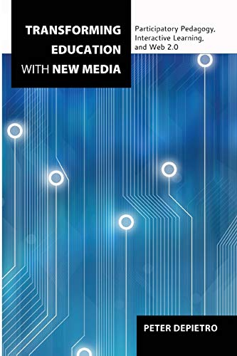 9781433117947: Transforming Education with New Media: Participatory Pedagogy, Interactive Learning, and Web 2.0 (Counterpoints)