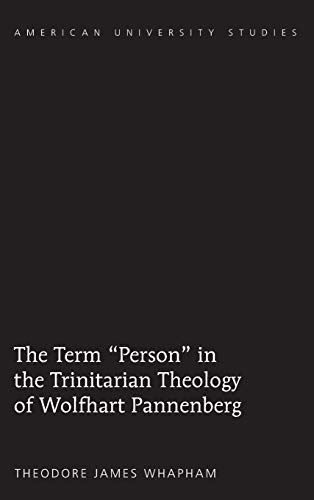 9781433117961: The Term «Person» in the Trinitarian Theology of Wolfhart Pannenberg (American University Studies)